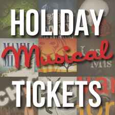 Holiday Musical Tickets