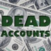 Dead Accounts Tickets