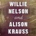 Willie Nelson & Alison Krauss Tickets